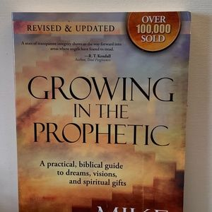 Growing in the Prophetic Mike Bickle